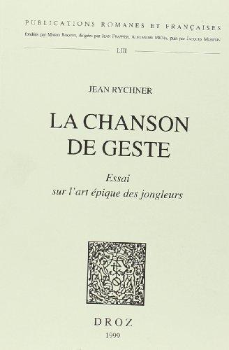 9782600003537: La chanson de geste : Essai sur l'art épique des jongleurs (Publications Romanes Et Francaises)