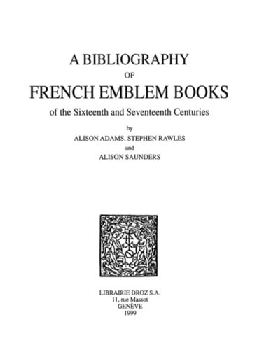 9782600003575: A Bibliography Of French Emblem Books Of The Sixteenth And Seventeenth Centuries