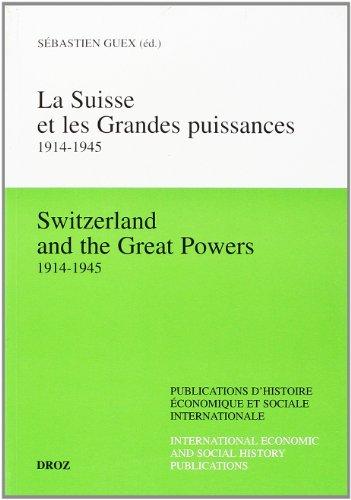 La Suisse et les grandes puissances, 1914-1945. Relations économiques avec les Etats-Unis (...