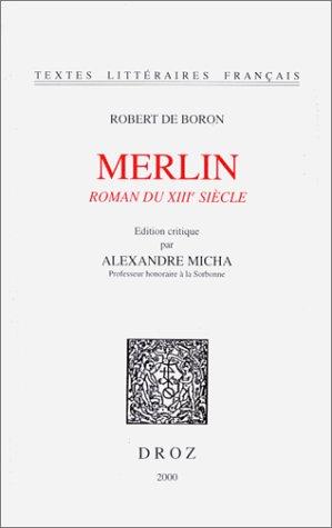 9782600004282: Robert De Boron: Merlin: Roman Du Xiiie Siecle