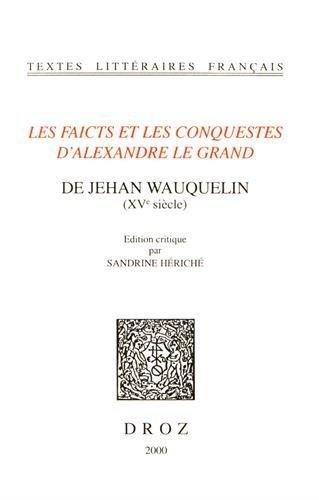 9782600004381: Les Faicts et les conquestes d'Alexandre le Grand (Textes Litteraires Francais) (French Edition)
