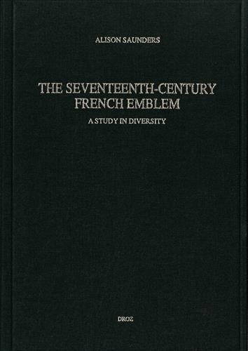 The Seventeenth-Century French Emblem : A Study in Diversity