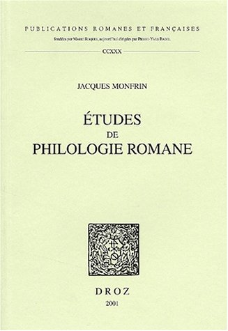 Etudes De Philologie Romane: Monfrin, J.