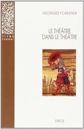 Le theatre dans le theatre: Forestier Georges
