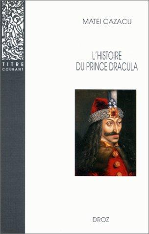Histoire du prince Dracula: Cazacu Matei
