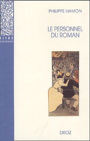Le Personnel du roman: Le système des personnages dans les Rougon-Macquart d'Emile Zola (Titre Courant) (French Edition) (2600005129) by Hamon, Philippe