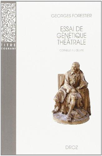 9782600005296: Essai de genetique theatrale: Corneille a l'oeuvre