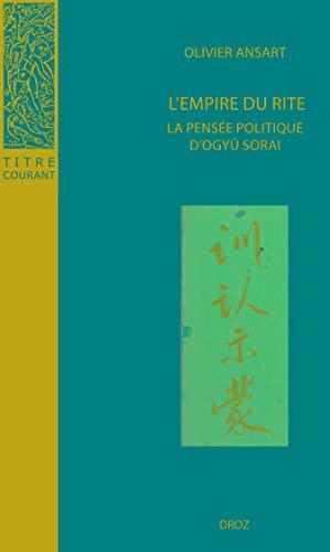 9782600005449: L'empire Du Rite: La Pensee Politique d'Ogyu Sorai: Japon 1666-1728