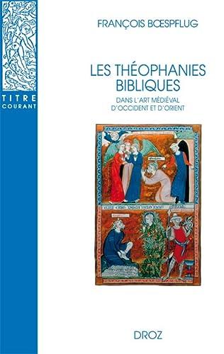 9782600005487: Les Théophanies bibliques dans lart médiéval doccident et d'orient