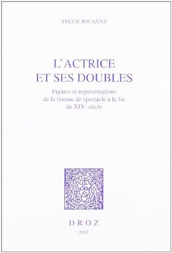L'actrice et ses doubles: Figures et repre?sentations: Sylvie Jouanny