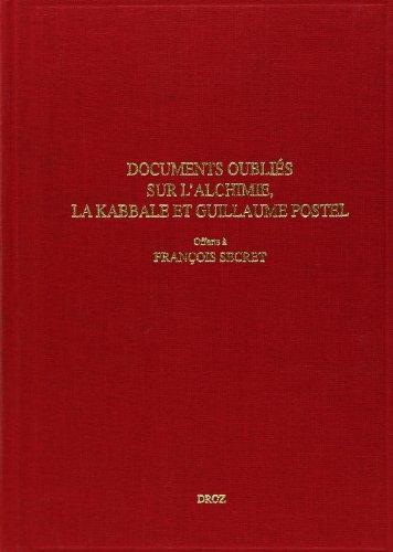 9782600006545: Documents oubliés sur l'alchimie, la kabbaleet guillaume postel offerts a l'occ.de son 90eme anniver