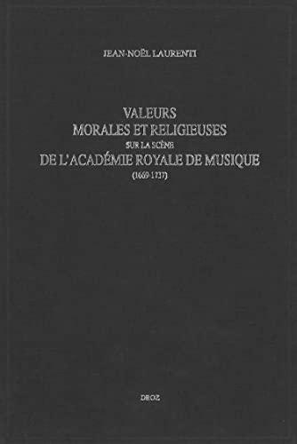 9782600006743: Valeurs morales et religieuses sur la scène de l'Académie royale de Musique (1669-1737) (French Edition)