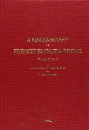 9782600006767: A Bibliography of French Emblem Books of the Sixteeth and Seventeenth Centuries. Volume 2, L-Z