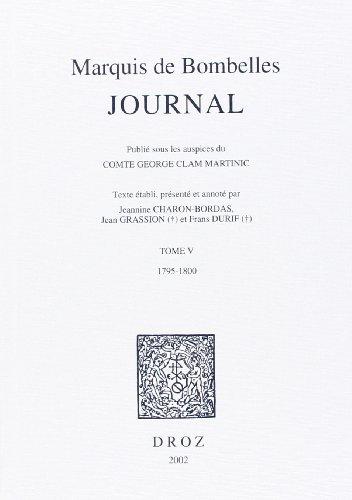 Journal du Marquis de Bombelles -------- Tome 5 , 1795-1800: BOMBELLES ( Jacques Guy ) [ Marquis de...