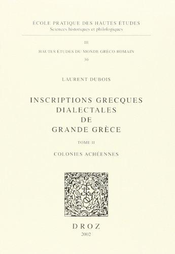 Inscriptions grecques dialectales de la Grande Grèce. Tome II: Colonies achéennes: Dubois, Laurent