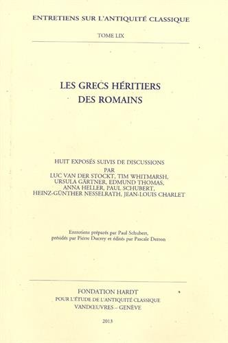 Les Grecs héritiers des Romains: Pascale DERRON, Coordination éditoriale de Paul SCHUBERT, ...