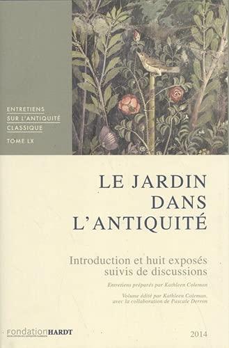 9782600007603: Le jardin dans l'Antiquité : Tome LX