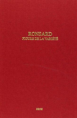Etudes ronsardiennes.VIII, Ronsard, figure de la variété : en mémoire d Isidore Silver: Textes ...