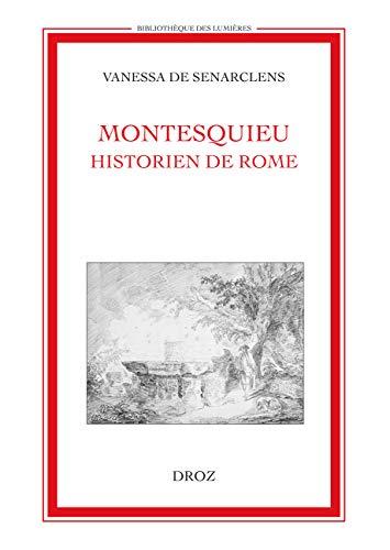 Montesquieu, historien de Rome [Sep 01, 2003] Senarclens, Vanessa de