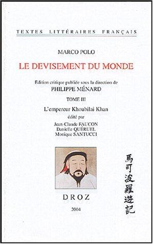 9782600008594: Le devisement du monde : Tome 3, L'empereur Khoubilai Khan
