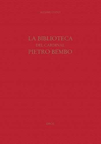 9782600009249: La biblioteca del cardinal Pietro Bembo
