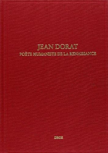 9782600009270: Jean Dorat : Poète humaniste de la renaissance (Travaux d'Humanisme et Renaissance)
