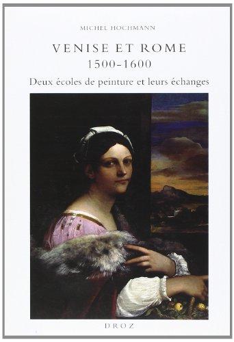 9782600009331: Venise et Rome 1500-1600 : deux écoles de peinture et leurs échanges