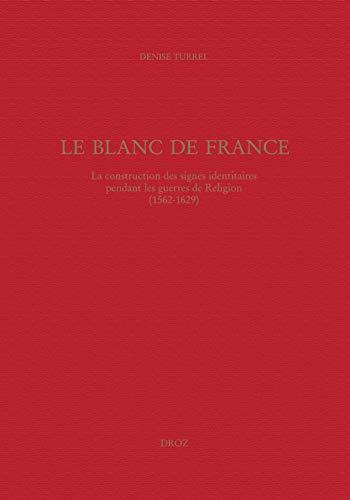 9782600009812: Le Blanc de France (French Edition)