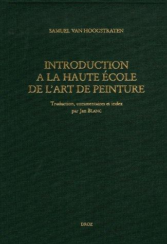 Introduction à la haute école de l�art: Van Hoogstraten, Samuel.