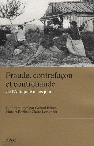 9782600010696: fraude, contrefaçon et contrebande, de l'antiquité à nos jours