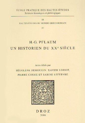 H.-G. PFLAUM: un historien du XXe siècle. Actes du Colloque international de Paris les 21, 22 et 23 octobre 2004.