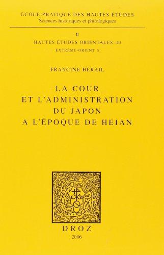 9782600011112: la cour et l'administration du japon a l'epoque de heian