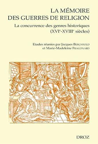 9782600011198: Memoire des guerres de religion (La). La concurrence des genres