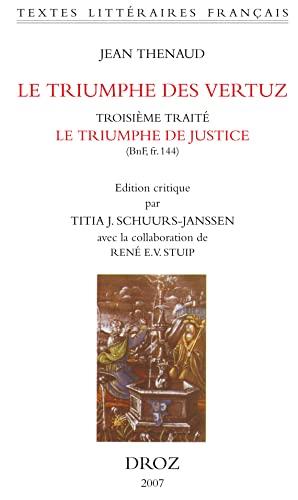 TRIUMPHE DES VERTUZ 3ND TRAITE JUSTICE: THENAUD,JEAN