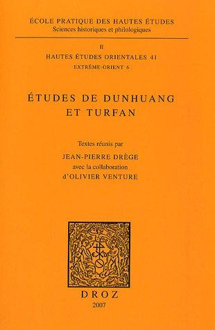 Etudes de Dunhuang et Turfan: Textes réunis par Jean-Pierre Drège, avec la collaboration d'...