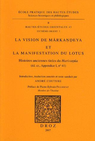 La Vision de Markandeya et la manifestation du Lotus : Histoires anciennes tirées du Harivamsa (éd....