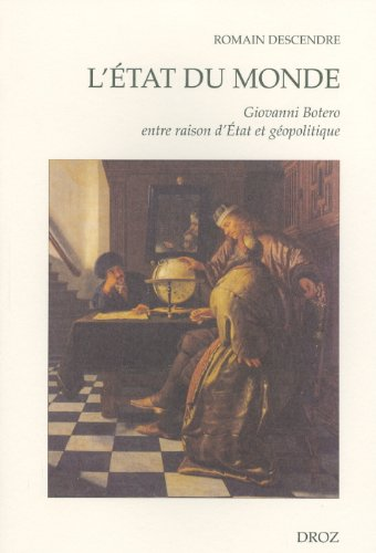 9782600011907: L'état du monde : Giovanni Botero entre raison d'Etat et géopolitique