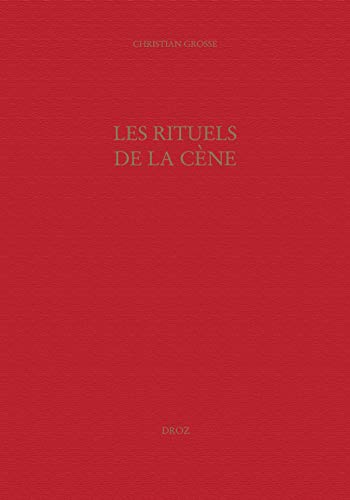 9782600012324: Les rituels de la c�ne : Le culte eucharistique r�form� � Gen�ve (XVIe-XVIIe si�cles) (Travaux Humanisme Renaissance)