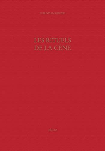 9782600012324: Les Rituels de la cène: le culte eucharistique réformé à Genève (XVIe - XVIIe siècles) (Travaux D'Humanisme Et Renaissance)