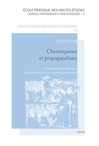 9782600013291: Chroniqueurs et propagandistes: Introduction critique aux sources de la première croisade (Hautes Etudes Medievales Et Modernes) (French Edition)