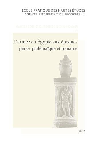 9782600013772: L'Arm�e en Egypte aux Epoques Perse, Ptolemaique et Romaine