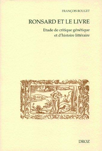 Ronsard et le livre Etude De Critique Genetique Et D'Histoire. Premiere Partie: Lectures Et ...