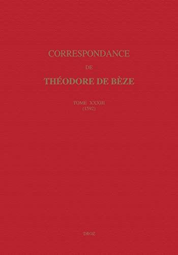 Correspondance de Théodore de Bèze. -------- Tome: BÈZE ( Théodore