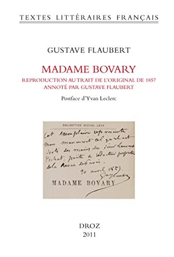 Madame Bovary. Reproduction au trait de l'original: Flaubert, Gustave
