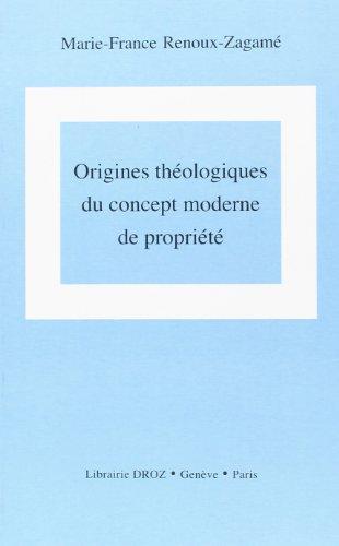 9782600014854: Origines Theologiques du Concept Moderne de Propri�t�