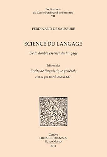 9782600015080: Science du langage : De la double essence du langage et autres documents du manuscrit BGE arch. de Saussure 372 (Publications du Cercle Ferdinand de Saussure)
