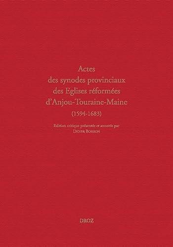 Actes des Synodes Provinciaux. Anjou-Touraine-Maine (1594-1683) sous-série des Archives des Eglises...