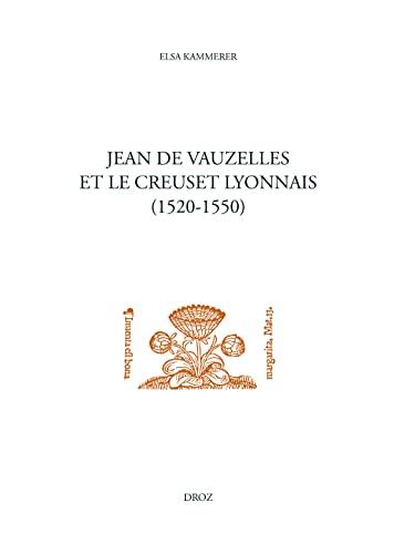Jean de Vauzelles et le creuset Lyonnais. Un humaniste catholique au service de Marguerite de ...