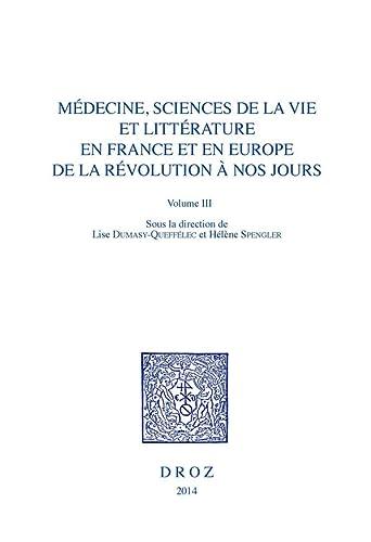 Médecine, Sciences de la vie et Littérature en France et en Europe, de la Ré...