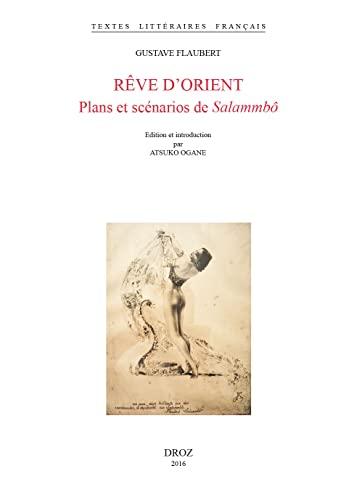 Rêve d'Orient - Plans et scénarios de Salammbô: Atsuko Ogane [ Gustave ...